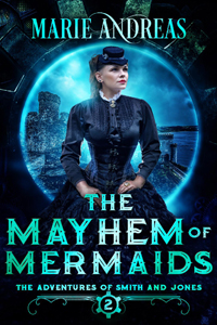 The Mayhem of Mermaids -- Marie Andreas